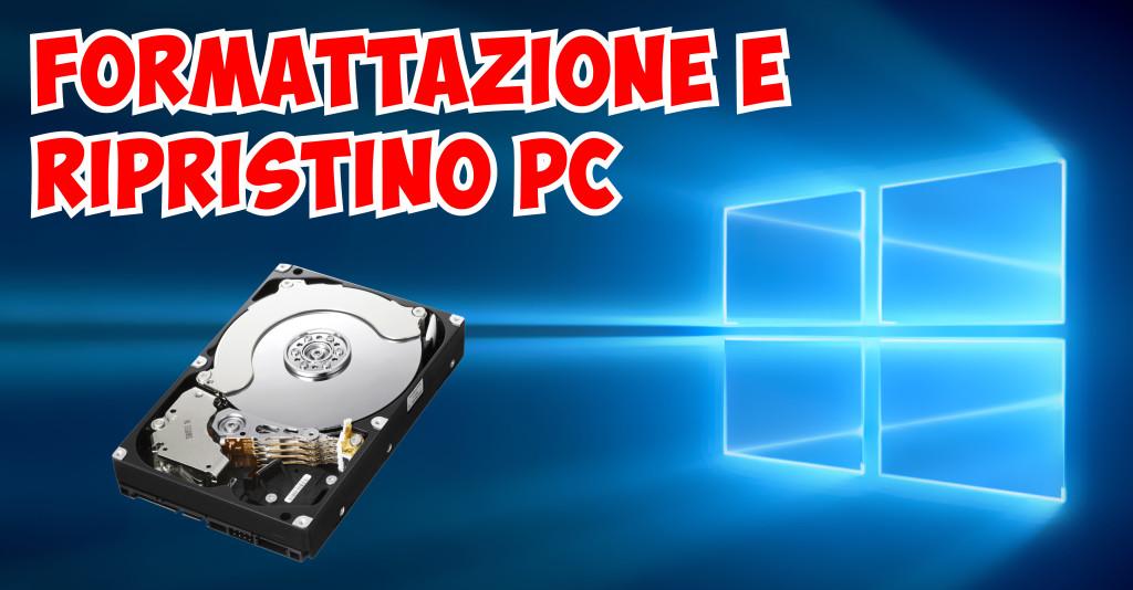 Formattazione e ripristino PC