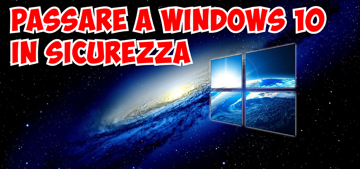 Passare a Windows 10 in Sicurezza