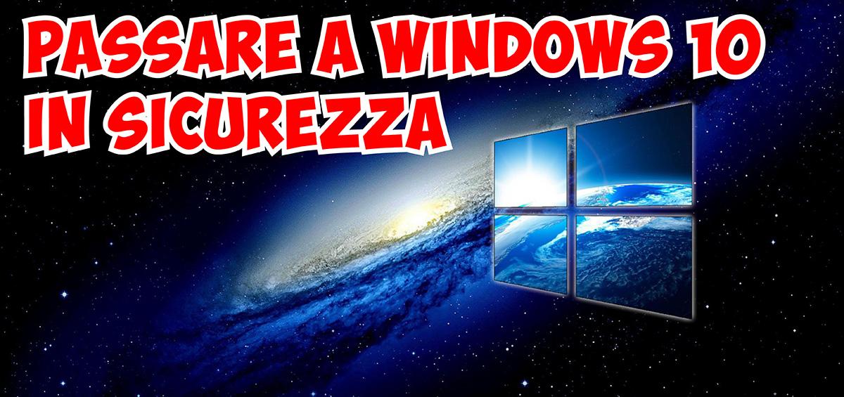 Passare a Windows 10 in Sicurezza