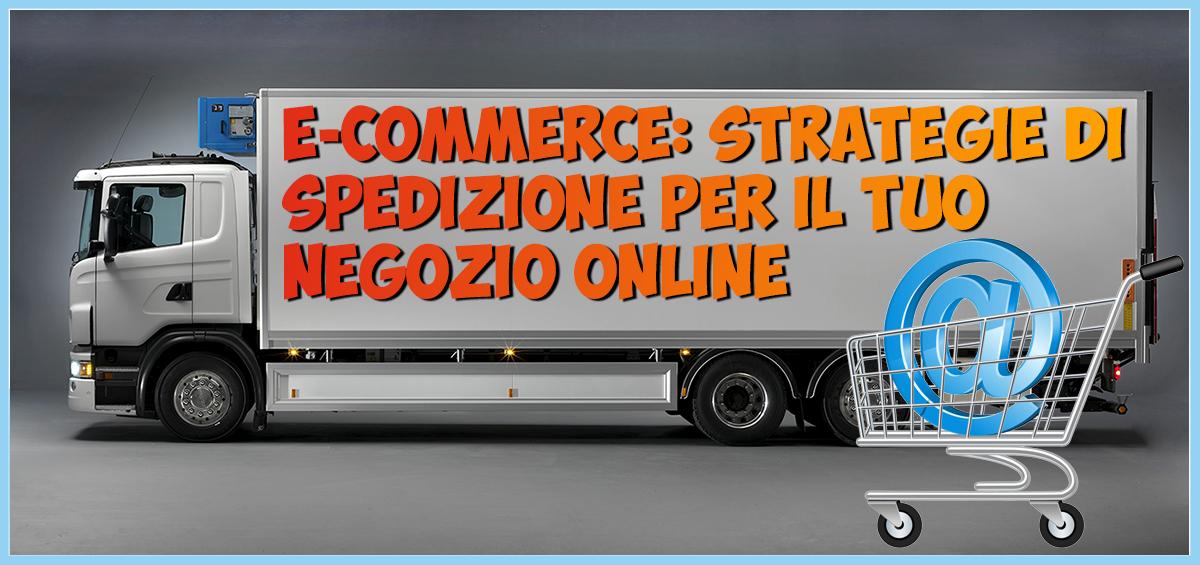 Strategie di spedizione per la tua E-commerce