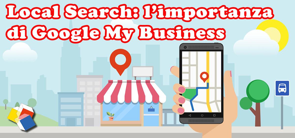 Local Search: l'importanza di Google My Business