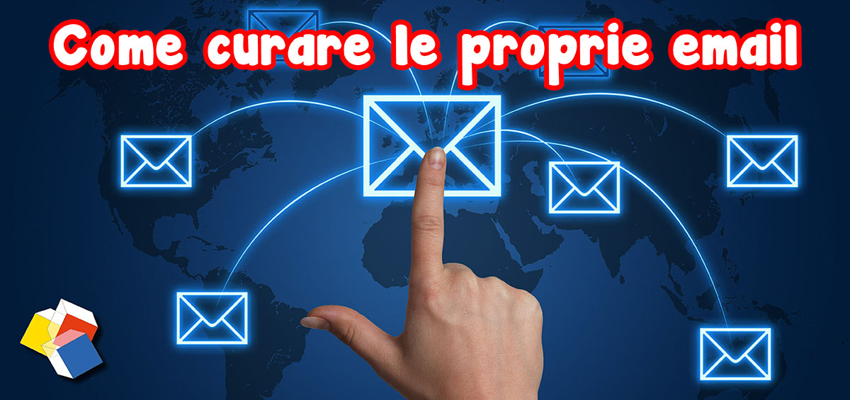 Come curare le proprie email