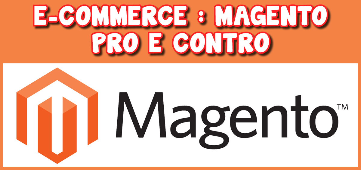 E-commerce: Magento – Pro e contro