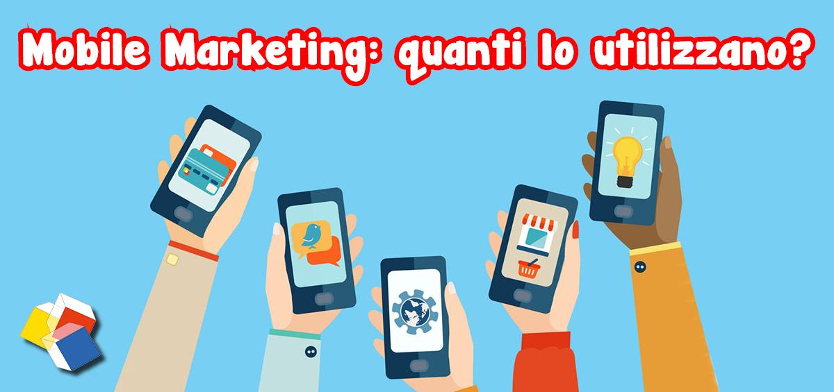Mobile Marketing: quanti lo utilizzano?