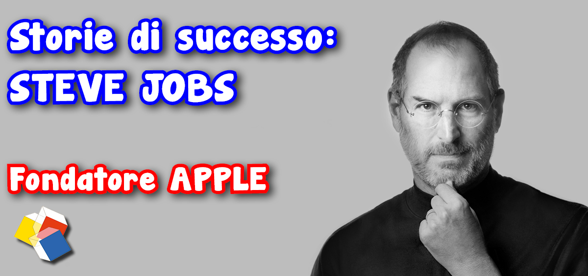 Storie di successo: Steve Jobs – fondatore Apple