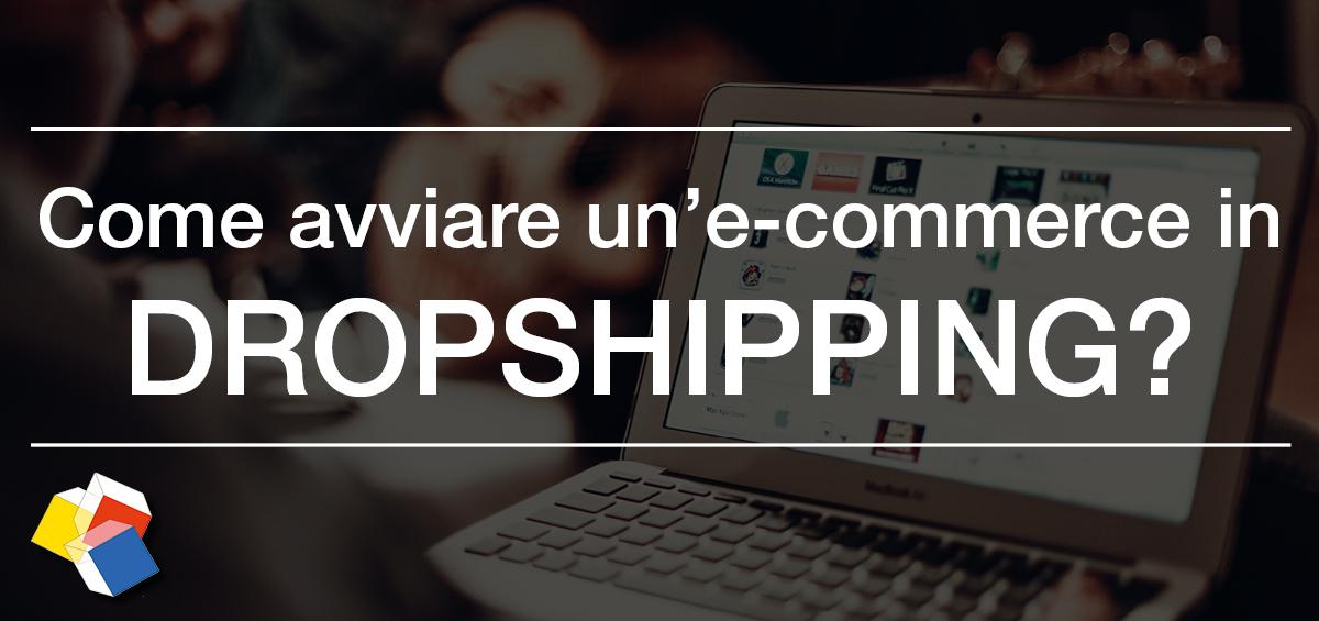 Come avviare un sito di e-commerce in dropshipping?