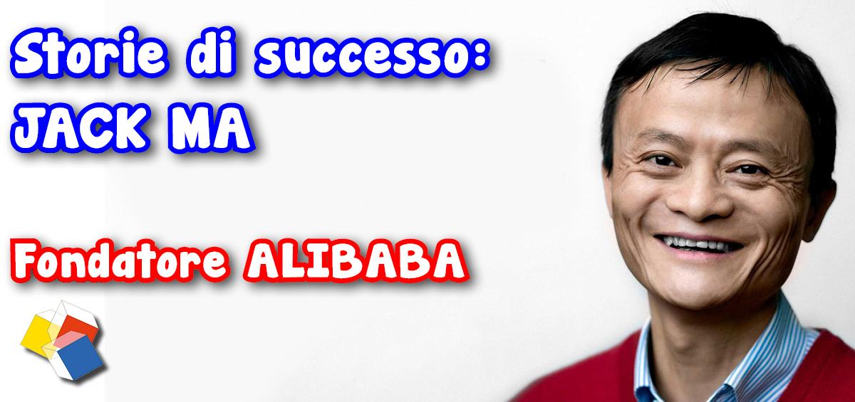 Storie di successo: Jack Ma – fondatore Alibaba