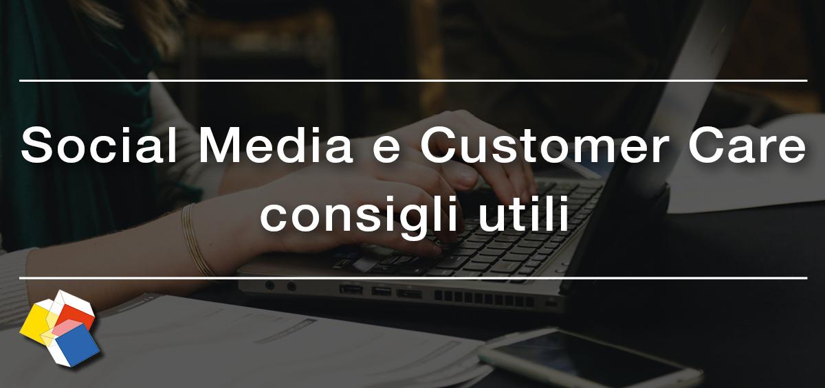 Social Media e Customer Care: consigli utili