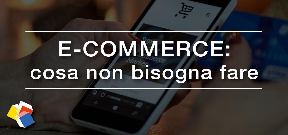 E-commerce: cosa non bisogna fare