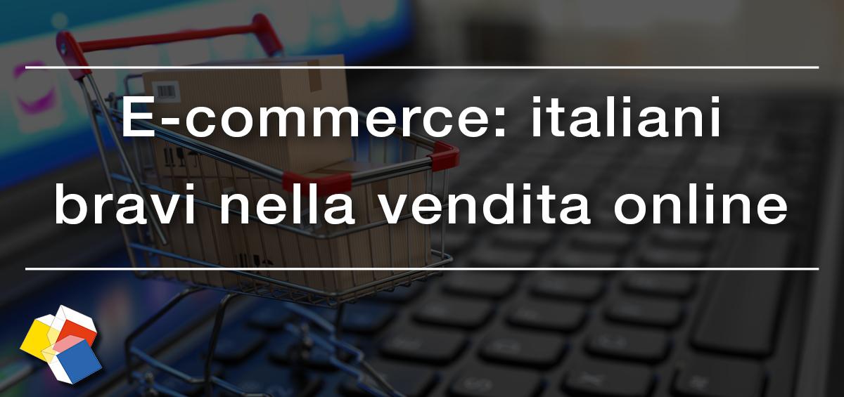 E-commerce, italiani bravi nella vendita online