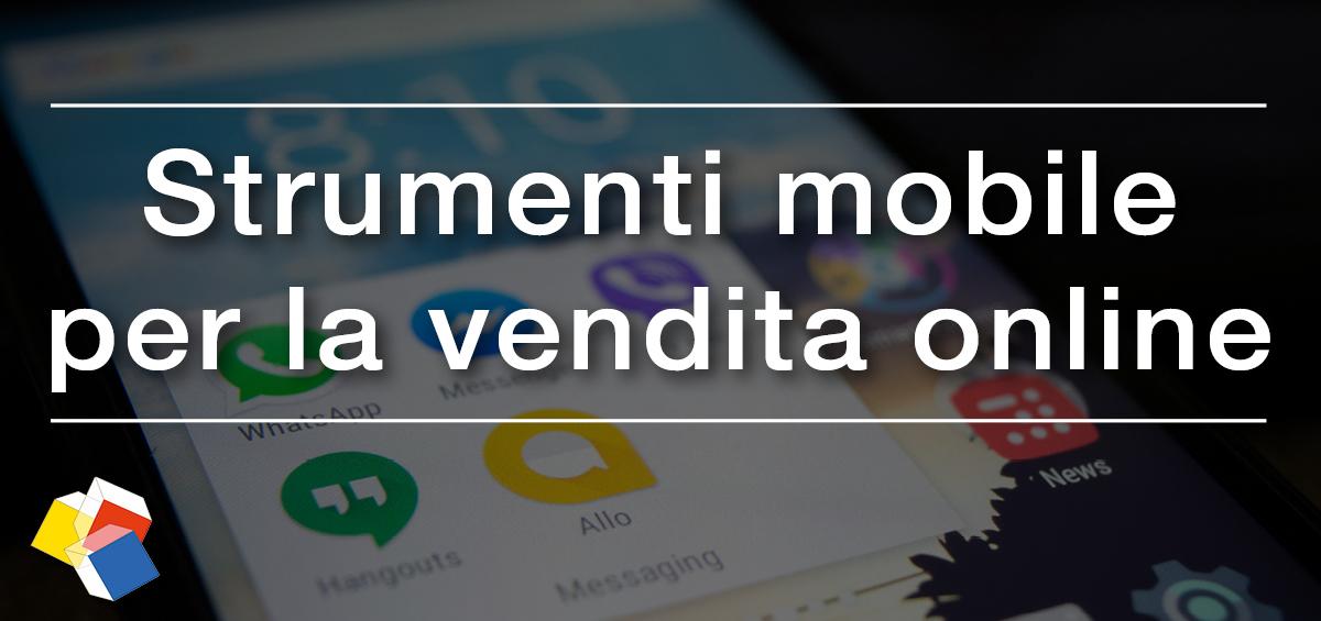 Strumenti mobile per la vendita online