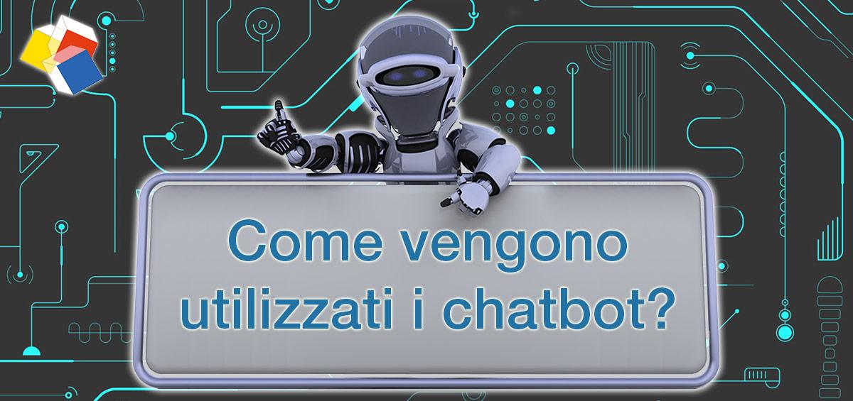 Come vengono utilizzati i chatbot?