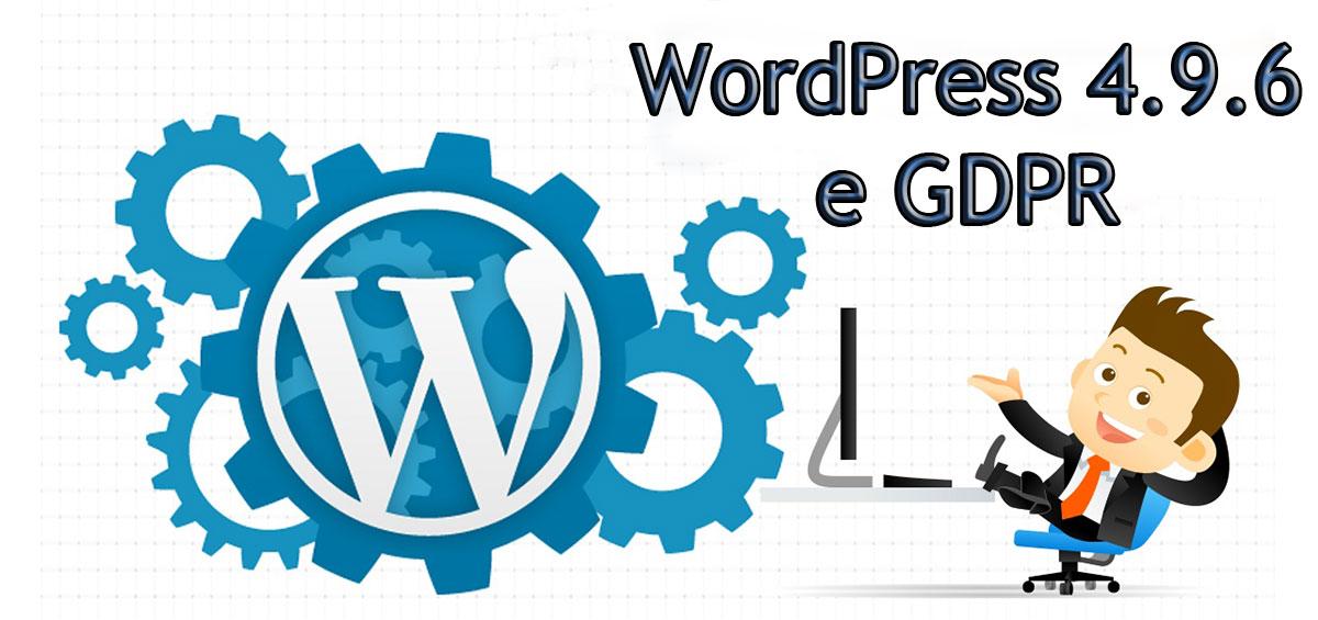 WordPress e GDPR: importanti novità con la versione 4.9.6