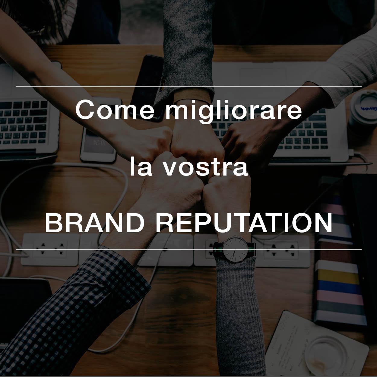 Come migliorare la vostra brand reputation