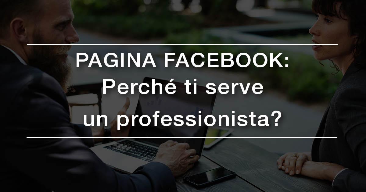 Pagina Facebook: perchè ti serve un professionista?