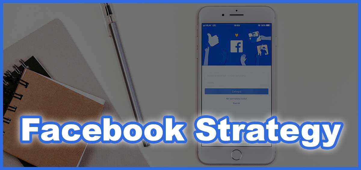 Facebook Strategy: consigli per avere maggiore visibilità
